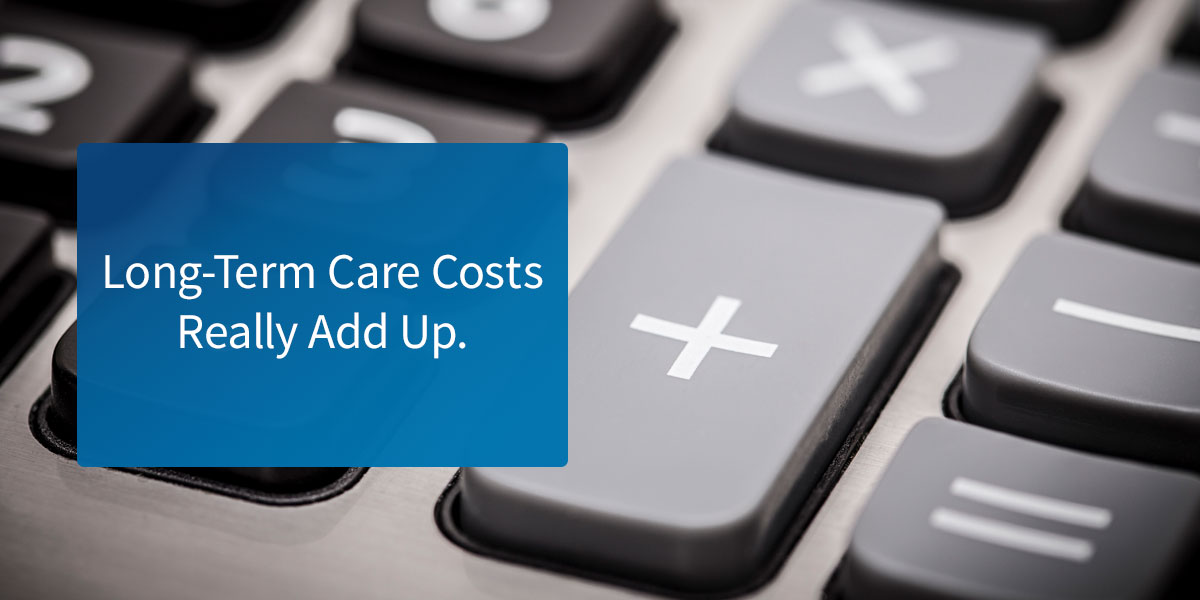 Long-term care costs are really starting to add up.