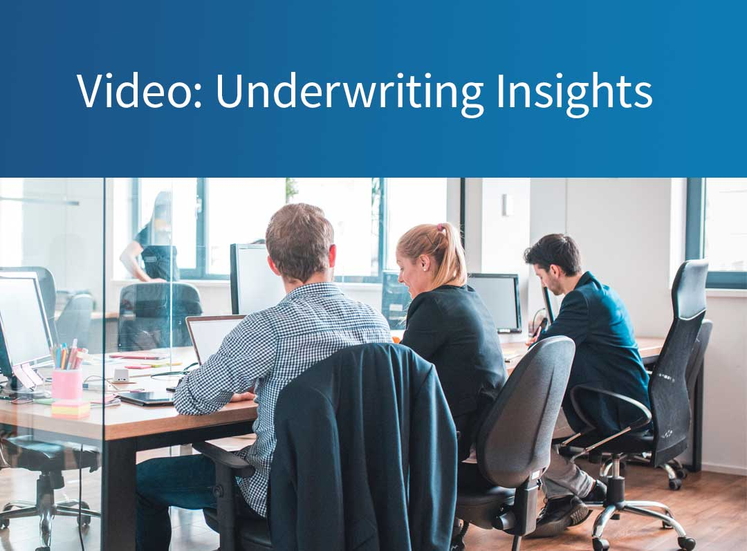 Video: Underwriting Insights